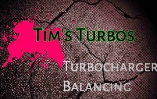 Tim's Turbos Turbocharger Balancing